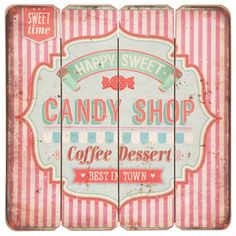 Sweets for my Sweet Clayre & Eef | Candy Shop - Vintage Holz Schild.   Je nur 12,95 €  #candy #sweet #shop