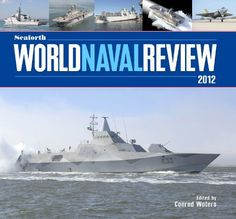Seaforth World Naval Review, 2012 by Conrad Waters. Save 18 Off!. $43.24. 192 pages. Publisher: Naval Institute Press (November 15, 2011). Publication: November 15, 2011