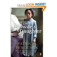 The Midwife's Daughter by Patricia Ferguson. A story about a young black girl growing up in a town in Cornwall in the early 1900's and there being no one else like her. Characters you care about. You want everything to work out well. Also thought provoking. Good read.