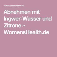 Abnehmen mit Ingwer-Wasser und Zitrone » WomensHealth.de