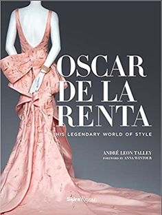 Oscar de la Renta: His Legendary World of Style Book, Multi Colors Iconic Dresses, Ralph Lauren Collection, Anna Wintour, Fashion Books, Cool Gifts, Gifts For Mom, Holiday Gifts, Product Launch, Style Inspiration