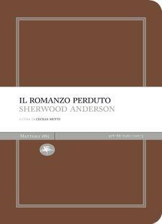 Sherwood Anderson - Il romanzo perduto