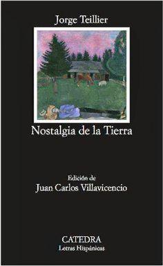 Nostalgia de la tierra : antología / Jorge Teillier ; edición de Juan Carlos Villavicencio - Madrid : Cátedra, 2013