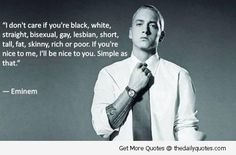This is my absolute favourite quote, I love Eminem.