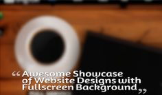Awesome Showcase of Website Designs with Fullscreen Background