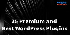 Wordpress is one of the most ideal way to create blogs and earn money from it. It is very important to know about the best wordpress plugins, if we are...