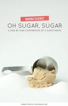 A side by side comparison of different sugars and sweeteners and how they affect a cake recipe. A baking science experiment by Summer Stone for TheCakeBlog.com.
