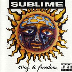 """Sublime - """"40 oz. to Freedom"""" ('92)"""