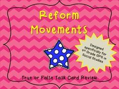 Reform Movements  True or False History!  Georgia Standards 4th Grade Social Studies Task Cards