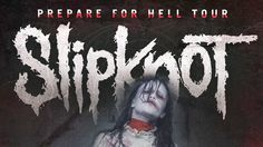 Slipknot - PREPARE FOR HELL TOUR 2014