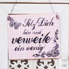 Dekoschild SETZ DICH hin und VERWEILE ein wenig von Shabbyflair-Decorations via dawanda.com