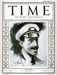 TIME Cover - Vol. 4 Nº 25: King Alfonso XIII | Dec. 22, 1924                         http://en.wikipedia.org/wiki/Alfonso_XIII_of_Spain