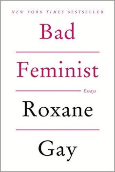Bad Feminist: Essays: Amazon.de: Roxane Gay: Fremdsprachige Bücher