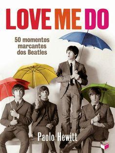 #Lancamento destaque: #LoveMeDo, #PaoloHewitt e #VerusEditora +Grupo Editorial Record   #Beatles http://www.leitoraviciada.com/2014/03/lancamento-destaque-love-me-do-paolo.html #livro #livros #book #books #lancamentos #música #biografia