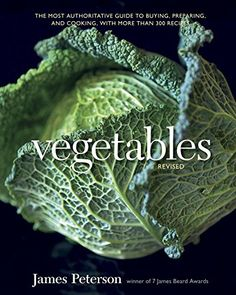 Vegetables, Revised: The Most Authoritative Guide to Buying, Preparing, and Cooking, with More than 300 Recipes. A master class on vegetables with award-winning cookbook author and renowned cooking instructor James Peterson. Kimchi, James Beard Award, Cookery Books, Farmers Market, Paleo Recipes, Dishes Recipes, Mexican Recipes, Yummy Recipes, Vegetable Recipes
