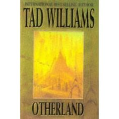 Otherland: City of Golden Shadow  by Tad Williams. Vol#1