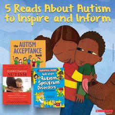 This book list features both inspirational and informational titles for children with autism — as well as for parents.