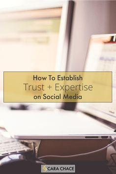 How To Establish Trust + Expertise on Social Media - CaraChace.com