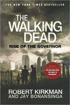 The Walking Dead: Rise of the Governor. In the Walking Dead universe, there is no greater villain than The Governor. The despot who runs the walled-off town of Woodbury. The world will finally understand what drove Philip Blake to become.The Governor. Walking Dead 1, Walking Dead Series, 12th Book, Book 1, Best Books To Read, Good Books, Evil Dead, Trade Books, Greatest Villains