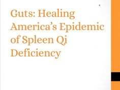 Guts:Healing America's Epidemic of Spleen Qi Deficiency - Acupuncture Pediatrics Spleen Qi Deficiency, Chinese Medicine, Internal Medicine, Face Reading, Lupus Awareness, Health Care Reform, Acupuncture, Acupressure, Healthy Words
