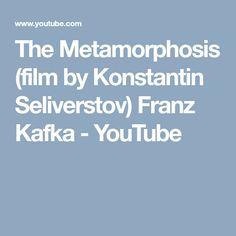The Metamorphosis (film by Konstantin Seliverstov) Franz Kafka - YouTube