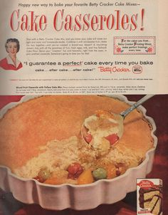"""Mixed Fruit Casserole 1959 recipe: Place drained 16-oz. can of fruit salad in 1 1/2-quart casserole. Make sauce: combine 1/2 cup sugar and 1 tbsp. cornstarch. Slowly add juice from fruit plus water to make 1 cup and boil 1 minute, stirring. Add 2 tbsp. butter and 1 tsp. nutmeg. Pour sauce over fruit. Top with one cup yellow cake mix batter. Bake 50 to 60 minutes at 350˚. Bake rest of batter in 9"""" square pan 30 to 35 minutes."""