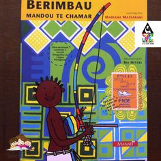 KIDS INDOORS: BERIMBAU mandou te chamar {livro infantil com cantigas para capoeira}