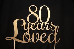 80 Years Loved Cake Topper. 80th Birthday Cake by PoshMyParty