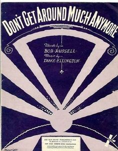 "Vintage sheet music cover..... ""Don't Get Around Much Anymore"""