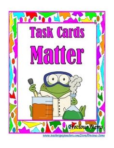 """Students will complete the task cards on """"MATTER.""""  The task cards can be used as a review.  Place the task cards in your math/science stations so students can work on them independently.  There are 45 cards, plus a cover and direction card.An answer key is provided."""