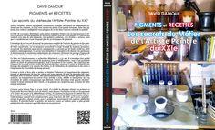 """Couverture du livre """"Pigments et Recettes"""" """"Le métier de l'artiste peintre du XXIe"""" dimension 28 X 22 X 2 cm"""
