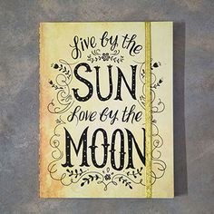 """Quote: """"Live by the sun love by the moon"""" 200 page journal Built in folder and elastic closure Write down your prayers, notes or memories and keep them all in o Life Journal, Bullet Journal, Hopes And Dreams, Live Happy, Natural Life, Cool Artwork, Positive Vibes, Encouragement, Stationery"""