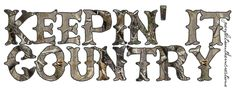 Keepin' It Country!