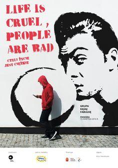 "poster ""Life is cruel, people are bad"" fot. Artur Wesołowski"