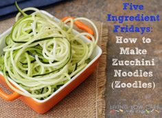 How to Make Zucchini (or Vegetable) Noodles