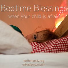 Here are 5 blessings, you can pray over your childen at bedtime, blessings based on Scripture , especially when they are feeling worried or afraid.