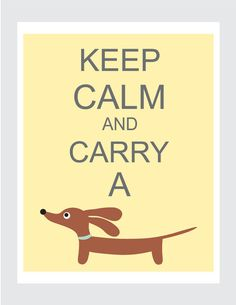 Dachshund Art - Keep Calm and Carry a Doxie Wiener Dog Print 8x10 in Butter Yellow for $12.00 at etsy.com