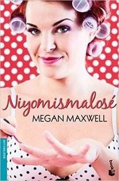 Niyomismalosé (Booket Logista): Amazon.es: Megan Maxwell: Libros