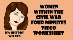 This video worksheet allows students learn about the life and occupations of women during the Civil War. The video clip is only four minutes long, but it is packed full of information that will keep your students engaged.This video worksheet works great as a Do Now Activity or as a complement to any lecture or lesson plan on the Civil War.