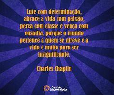 Canal d Empreendedor | Frase de Charles Chaplin
