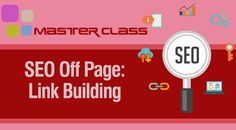 Master Class: SEO Off Page - Linkbuilding