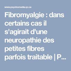 Fibromyalgie : dans certains cas il s'agirait d'une neuropathie des petites fibres parfois traitable | Psychomédia