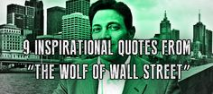 "9 Of The Best Quotes From Jordan Belfort, ""The Wolf Of Wall Street""  #inspirationalquotes"