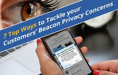 Data privacy is the  biggest challenge for customers to accept beacon-based solutions. Read this post to understand the best practices to overcome this problem.