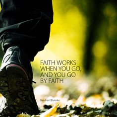 You go by faith