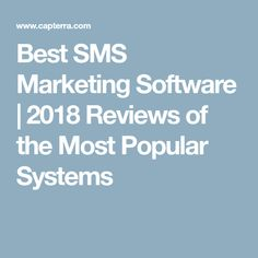 Best SMS Marketing Software | 2018 Reviews of the Most Popular Systems