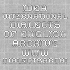IDEA International Dialects of English Archive - www.dialectsarchive.com