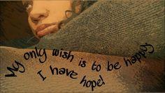 I have hope.