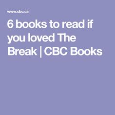 6 books to read if you loved The Break | CBC Books