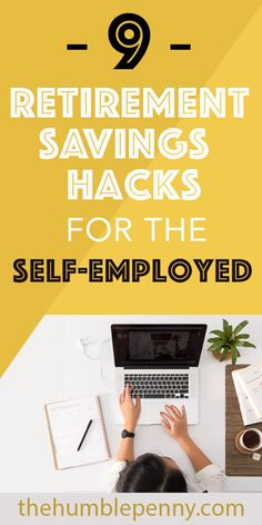 9 Retirement Savings Hacks For The Self-Employed Retirement Savings are a challenge the Self-employed. 9 tips will help you better Save Money and be prepared with pensions for future retirement. Saving For Retirement, Early Retirement, Retirement Planning, Retirement Savings, Retirement Accounts, Money Tips, Money Saving Tips, Managing Money, Money Savers